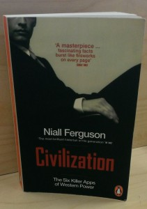 Niall Ferguson, Civilization: The Six Killer Apps of Western Power.